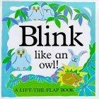 Blink Like An Owl! (A Lift-The-Flap Book)