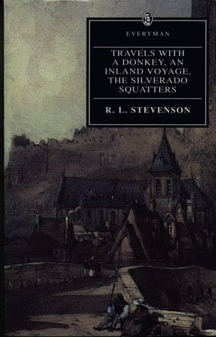 Travels with a Donkey; An Inland Voyage; The Silverado Squatters