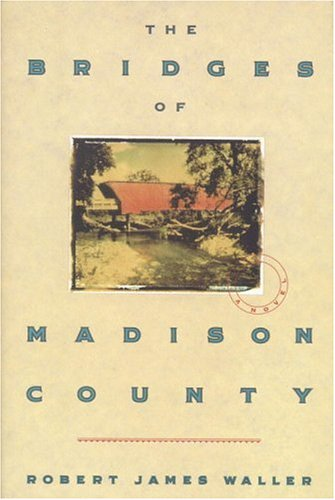 The bridges of Madison County (Robert James Waller)