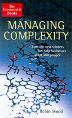 The Economist Managing Complexity: How Businesses Can Adapt and Prosper in the Connected Economy