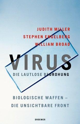 Virus. Die lautlose Bedrohung. Biologische Waffen-die unsichtbare Front