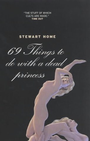 69 Things to Do with a Dead Princess by Stewart Home