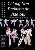 Ch'ang Hon Taekwon-Do Hae Sul - Real Applications to the ITF Patterns Vol 1