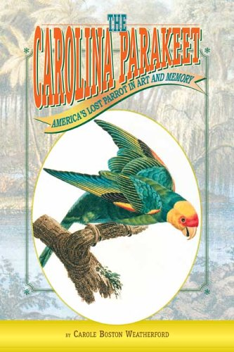 The Carolina Parakeet: America's Lost Parrot in Art and Memory