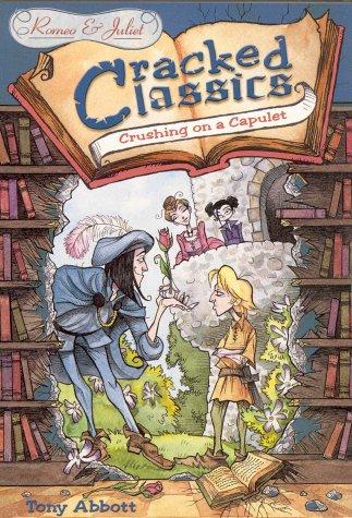 Crushing on a Capulet: Romeo & Juliet (Cracked Classics, #6)