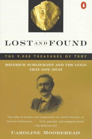 Lost and Found: Heinrich Schliemann and the Gold That Got Away