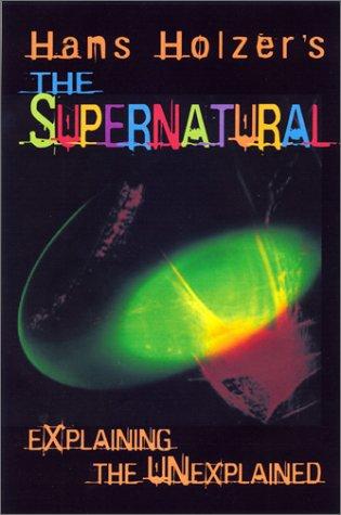 Hans Holzer's the Supernatural: Explaining the Unexplained