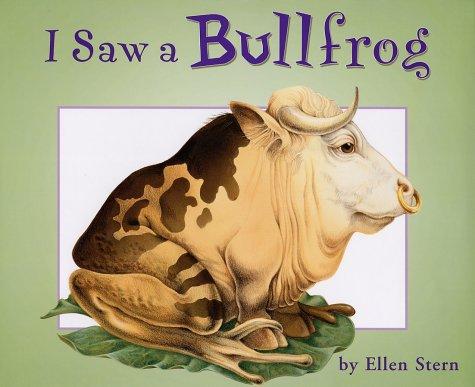 I Saw a Bullfrog by Ellen Stern