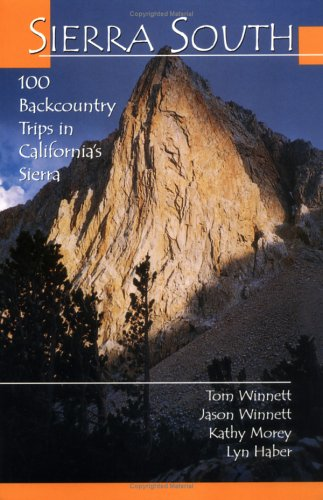 Sierra South: 100 Backcountry Trips in California's Sierra