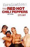 "Fornication: The ""Red Hot Chili Peppers"" Story"