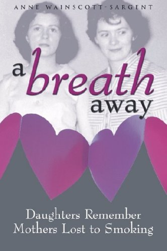 A Breath Away: Daughters Remember Mothers Lost to Smoking