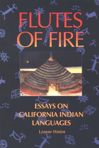 Flutes of Fire: Essays on California Indian Languages
