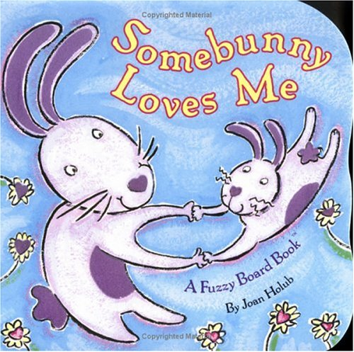 Somebunny Loves Me: A Fuzzy Board Book