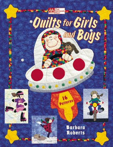 Quilts for Girls and Boys: 10 Projects
