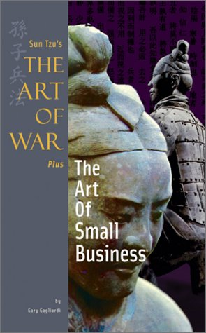 Sun Tzu's the Art of War Plus the Art of Small Business