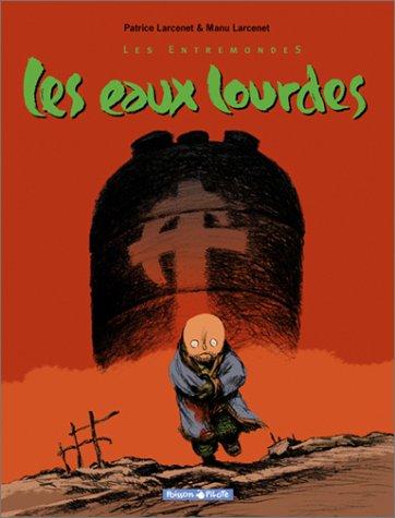 Les Entremondes, Tome 2:  Les Eaux Lourdes
