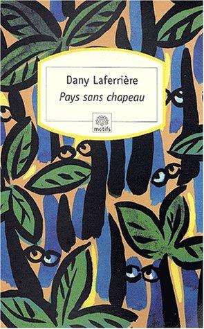 Pays sans chapeau by Dany Laferrière