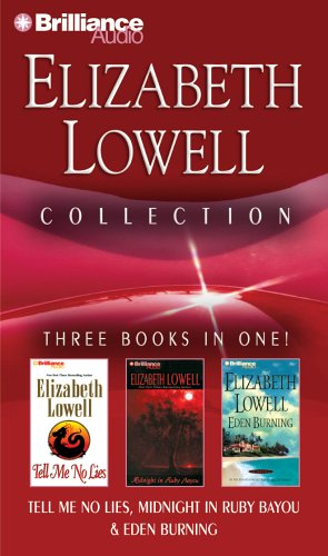 Elizabeth Lowell Collection 3: Tell Me No Lies, Midnight in Ruby Bayou, and Eden Burning