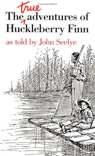 The True Adventures of Huckleberry Finn by John Seelye