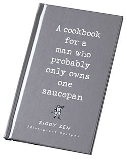 A Cookbook for a Man Who Probably Only One Saucepan