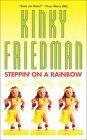 Steppin' on a Rainbow (Kinky Friedman, #14)
