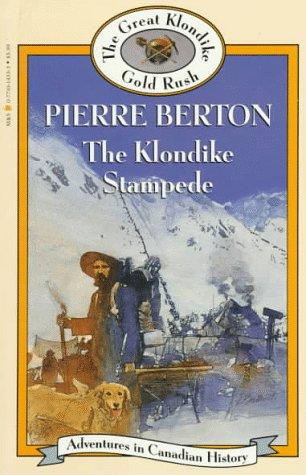 Klondike Stampede : The Great Klondike Gold Rush