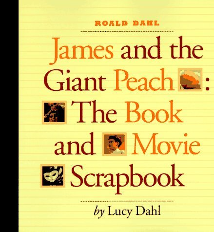 Roald Dahl James and the Giant Peach: The Book and Movie Scrapbook