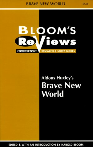 Ebook Aldous Huxley's Brave New World (Bloom's Reviews) by Harold Bloom TXT!