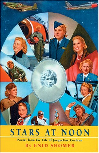 Stars at Noon: Poems from the Life of Jacqueline Cochran