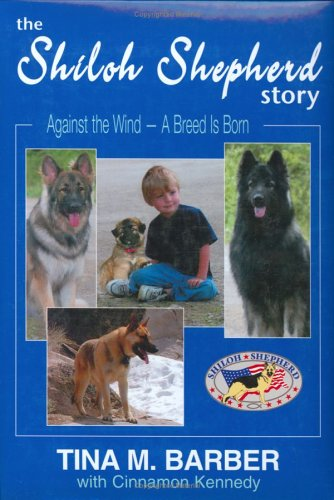 The Shiloh Shepherd Story: Against the Wind--A Breed is Born (AUTOGRAPHED Limited Edition of 450 with Slipcase)