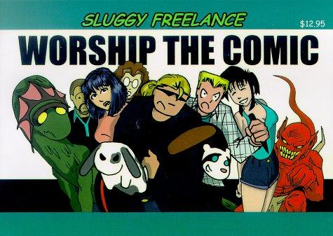 Worship the Comic (Sluggy Freelance: Book 2)