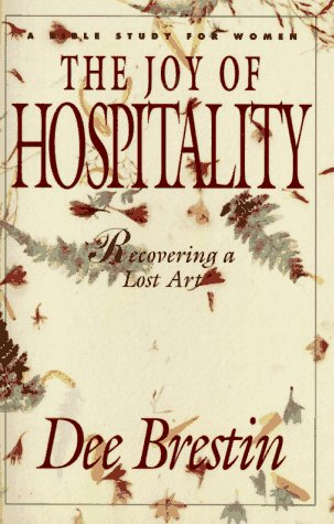 The Joy of Hospitality: Recovering a Lost Art