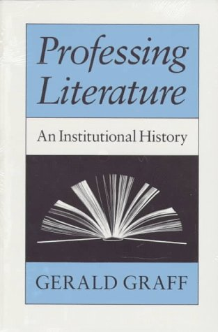 Professing Literature: An Institutional History