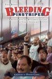 Bleeding Pinstripes: A Season with the Bleacher Creatures at Yankee Stadium