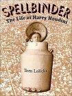 Spellbinder: The Life of Harry Houdini