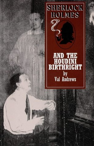Sherlock Holmes and the Houdini Birthright (Sherlock Holmes Mysteries