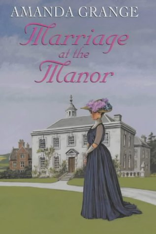Marriage at the Manor by Amanda Grange