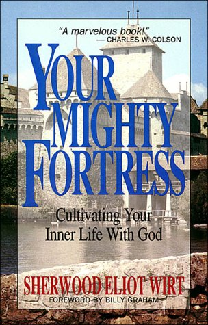 Your Mighty Fortress: Cultivating Your Inner Life with God