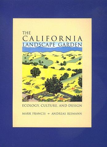 The California Landscape Garden: Ecology, Culture, and Design