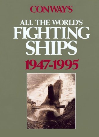 Conway's All the World's Fighting Ships, 1947-1995