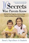 10 Secrets Wise Parents Know: Tried and True Things You Can Do to Raise Faithful, Confident, Responsible Children