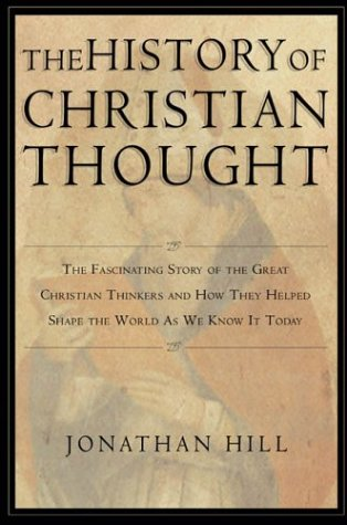 Ebook The History of Christian Thought by Jonathan Hill PDF!