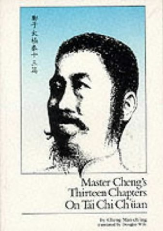 Master Cheng's Thirteen Chapters on T'Ai-Chi Ch'uan by Douglas Wile