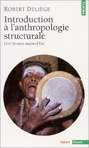 Introduction à l'anthropologie structurale : Lévi-Strauss aujourd'hui