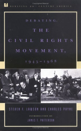 Debating the Civil Rights Movement, 1945 1968