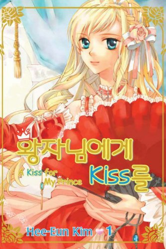 A Kiss for My Prince by Hee-Eun Kim
