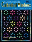 Machine-Stitched Cathedral Windows Print on Demand Edition
