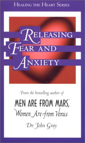 Releasing Fear and Anxiety