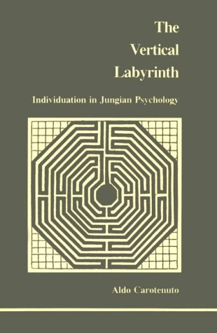 Vertical Labyrinth: Individuation in Jungian Psychology (Studies in Jungian Psychology by Jungian Analysts, 20)