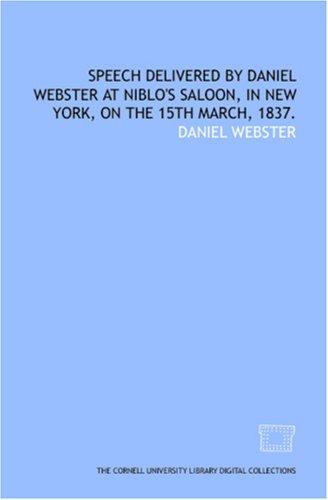 Speech delivered by Daniel Webster at Niblo's saloon